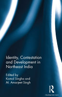 Identity  Contestation and Development in Northeast India