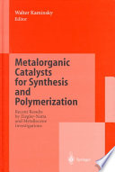 Metalorganic Catalysts for Synthesis and Polymerisation  : Recent Results by Ziegler-Natta and Metallocene Investigations