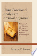 Using Functional Analysis In Archival Appraisal Book PDF
