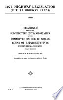 1973 Highway Legislation  Hearings Before the Subcommittee on Transportation      93 1 Book