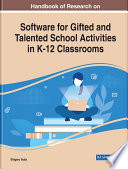 Handbook of Research on Software for Gifted and Talented School Activities in K 12 Classrooms