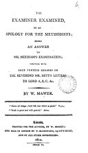 The examiner examined  or An apology for the Methodists  an answer to mr  Neesham s Examination