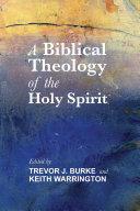 A Biblical Theology of the Holy Spirit Book PDF