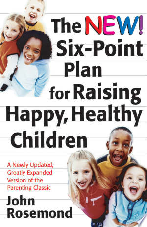 Download The New Six-Point Plan for Raising Happy, Healthy Children online Books - godinez books