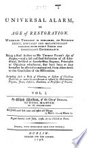 Universal Alarm  or Age of Restoration      Being a final answer to Mr  T  Paine s Age of Reason  etc  Vol  I