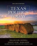 Texas Politics Today 2015 2016 Edition  Book Only
