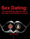 Sex Dating  CIA and KGB Spy Manual How to Have Sex in the Post Me Too World