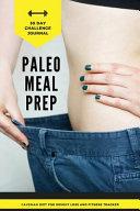 Paleo Meal Prep 30 Day Challenge Journal