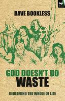 God Doesn't Do Waste