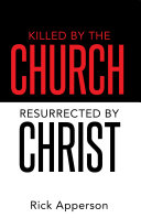 Pdf Killed by the Church, Resurrected by Christ