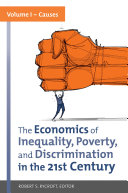 The Economics of Inequality, Poverty, and Discrimination in the 21st Century [2 volumes]