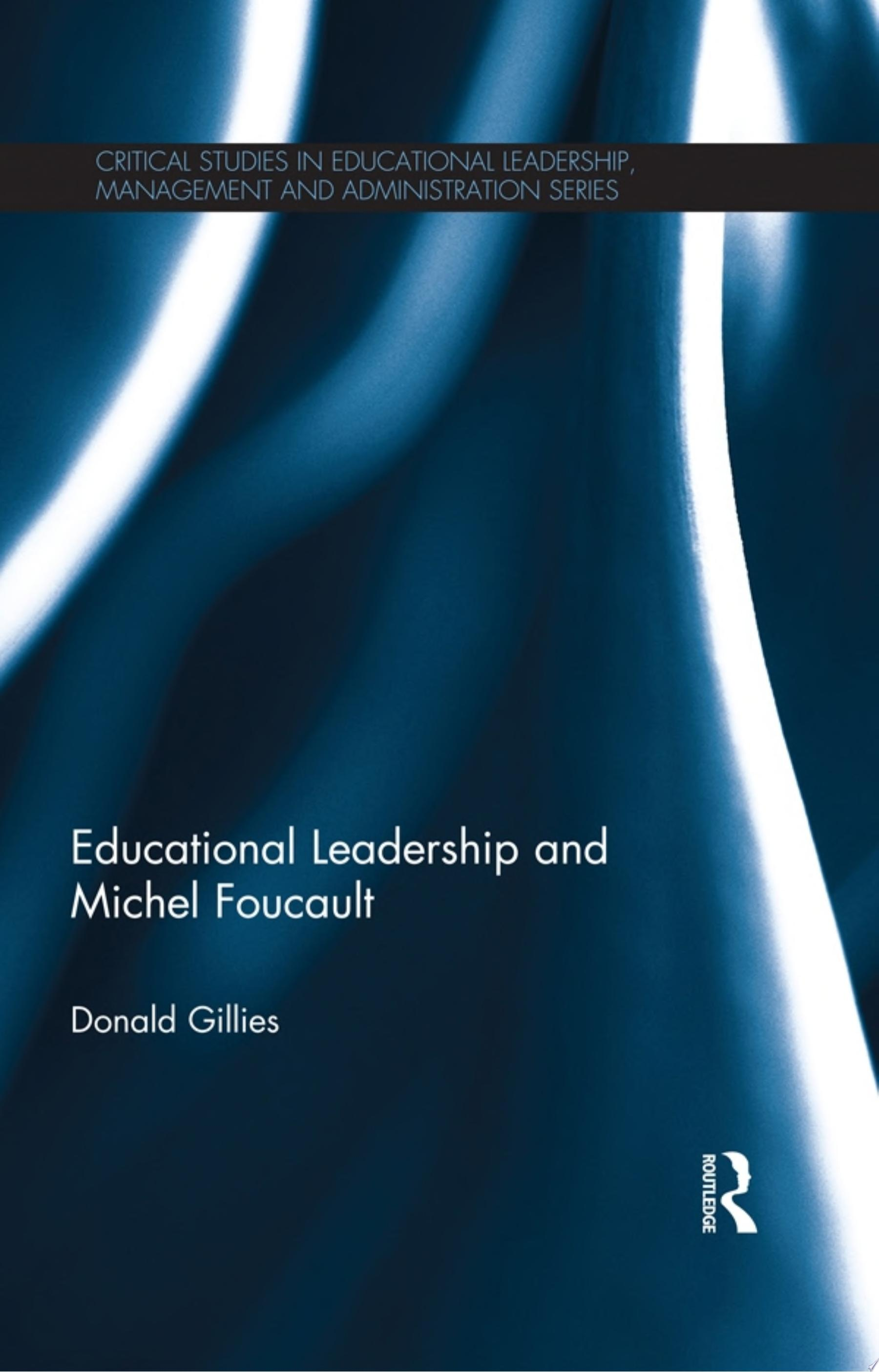 Educational Leadership and Michel Foucault