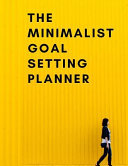 The Minimalist Goal Setting Planner  The High Performance Planner for Setting and Achieving Big Goals