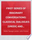 First series of Imaginary conversations  Classical dialogues  Greek  and  Roman  Citation and examination of William Shakespeare touching deer stealing Book PDF