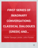 First series of Imaginary conversations: Classical dialogues (Greek) and (Roman) Citation and examination of William Shakespeare touching deer-stealing