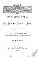 Catharine s Peril  Or  The Little Girl Lost in a Forest     And Other Stories Book