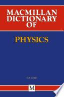 Macmillan Dictionary of Physics
