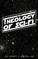 The Theology of Sci-Fi