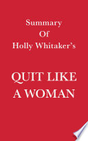 Summary Of Holly Whitaker S Quit Like A Woman