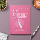 My Sunshine PENULIS: Elisa Hanifah dan Raydinda Shofa