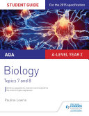 AQA AS A level Year 2 Biology Student Guide  Topics 7 and 8