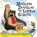 Hugless Douglas Goes to Little School Book
