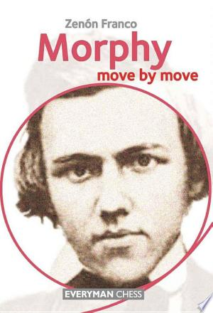 Download Morphy: Move by Move Free Books - Read Books