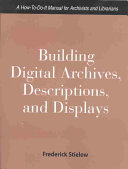 Building Digital Archives Descriptions And Displays Book PDF