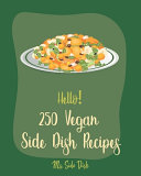 Hello 250 Vegan Side Dish Recipes
