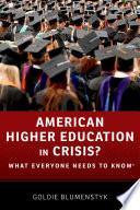 American Higher Education in Crisis?  : What Everyone Needs to Know®