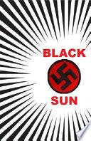 BLACK SUN   the Mythological Background of National Socialism