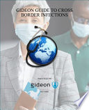 GIDEON Guide to Cross Border Infections