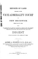 Reports of Cases Decided in the Vice Admiralty Court of New Brunswick from 1879 to 1891