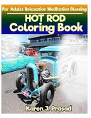 Hot Rod Coloring Book for Adults Relaxation Meditation Blessing
