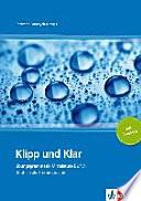Klipp und klar : Übungsgrammatik Mittelstufe B2/C1 ; Deutsch als Fremdsprache [und Deutsch als Zweitsprache]. [Hptbd.]