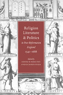 Religion, Literature, and Politics in Post-Reformation England, 1540-1688