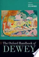 The Oxford Handbook of Dewey