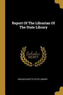 Report Of The Librarian Of The State Library