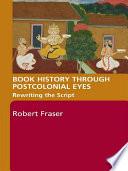 Book History Through Postcolonial Eyes