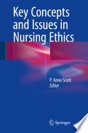 """""""Key Concepts and Issues in Nursing Ethics"""" by P. Anne Scott"""