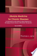 Lifestyle Medicine for Chronic Diseases  An Introduction to the Evidence Based Approach of Managing Chronic Diseases with Lifestyle Therapeutics  Second Edition