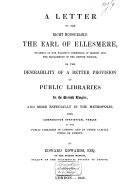 A Letter  to the Earl of Ellesmere  on the Desirability of a Better Provision of Public Libraries in the British Empire