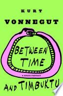 Between Time and Timbuktu