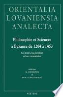 Philosophie Et Sciences À Byzance de 1204 À 1453