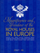 Magnificence and Grandeur of the Royal Houses in Europe