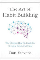 The Art of Habit Building