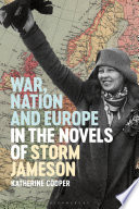 War, Nation and Europe in the Novels of Storm Jameson