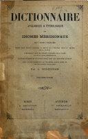 Dictionnaire analogique & etymologique des idiomes meridionaux quis sont parles depuis Nice jusqu'a Bayonne et depuis les Pyrenees jusqu'au centre de la France ...