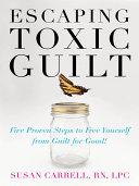 Escaping Toxic Guilt [Pdf/ePub] eBook
