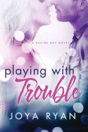 Playing with Trouble